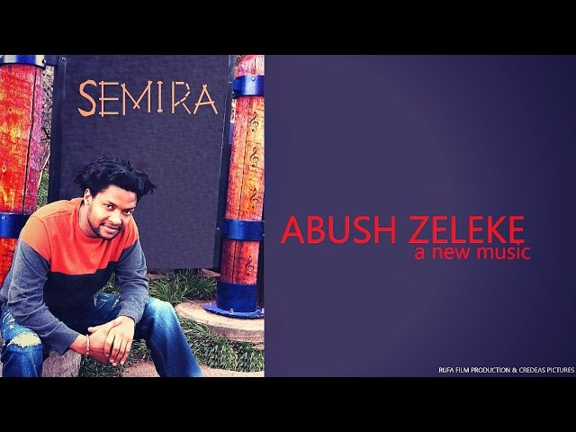 Abush Zeleke - Semira - New Ethiopian Music 2017 (Official Audio)