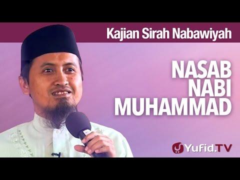 Kajian Sejarah Nabi Muhammad: Nasab Nabi Muhammad - Ustadz Abdullah Zaen, MA