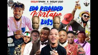 LATEST EDO BENIN RELOADED 2019 NONSTOP HIT MIX BY DEEJAY SPARK X DEEJAY JOJO