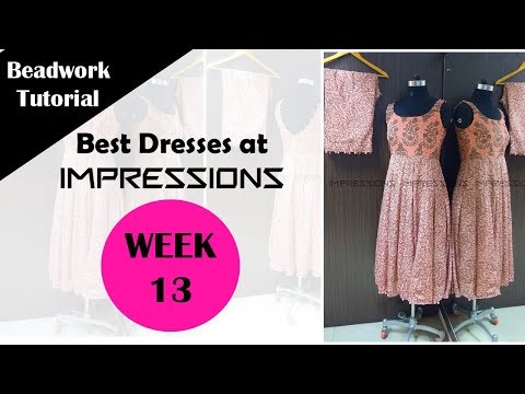 Dresses by IMPRESSIONS | WEEK-13 | Fabrics used| Closer view of design detailing
