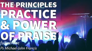 THE PRINCIPLES, PRACTICE AND POWER OF PRAISE