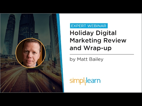 Holiday Digital Marketing Review And Wrap-up | Simplilearn Webinar