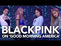 BlackPink performs Ddu-du Ddu-du on 'Good Morning America'