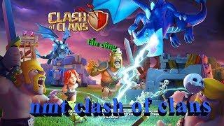 NMT clash of clans khi anh em clan nkokmt 2 đánh war trận đầu