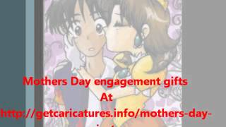 Mothers Day engagement gifts