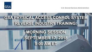 GSA Physical Access Control System Reverse Industry Training - Morning Session