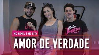 download musica Amor de Verdade - MC Kekel e MC Rita - Coreografia: Mete Dança