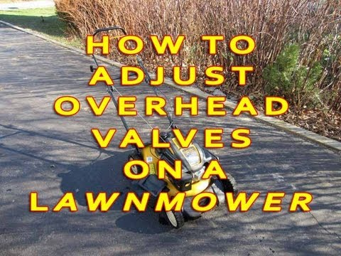 How To Adjust Overhead Valves On A Lawnmower