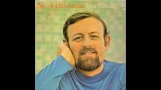 Watch Roger Whittaker New World In The Morning video