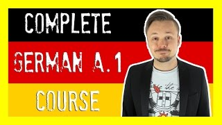 Learn German For Beginners ?? The Complete Course (Level A.1) | Get Germanized