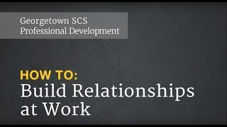 How To: Build Relationships at Work