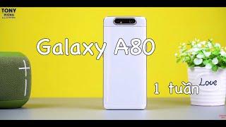 Trải nghiệm Galaxy A80 sau 1 tuần!