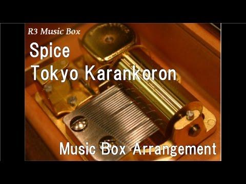 "Spice/Tokyo Karankoron [Music Box] (Anime ""Food Wars: Shokugeki No Soma"" ED)"