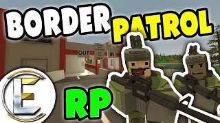 BORDER PATROL RP | Need to see your ID and is that baby yours ? - Unturned Roleplay