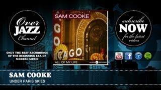 Watch Sam Cooke Under Paris Skies video