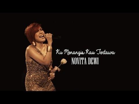 download lagu Novita Dewi - Ku Menangis Kau Tertawa  Lyrics gratis
