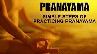 Simple Steps Of Practicing Pranayama