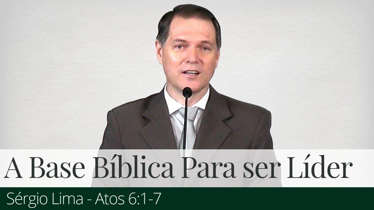 A Base Bíblica Para Ser Líder - Sérgio Lima