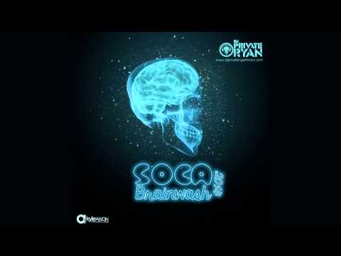 DJ Private Ryan Soca Brainwash 2014 Trinidad Carnival Soca Mix...