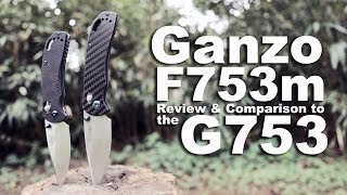 The Ganzo F753m1 is their best knife.  This review proves it with a G753 comparison.