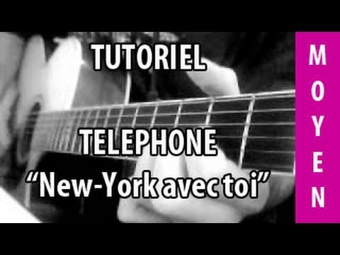 Telephone new york avec toi tuto guitare youtube - New york avec toi ...