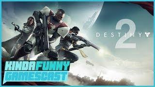 Destiny 2 Gameplay Reveal Impressions - Kinda Funny Gamescast Ep. 121 (Pt. 1)