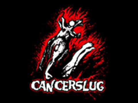 Cancerslug - I Want To Fuck Your Girl Friend