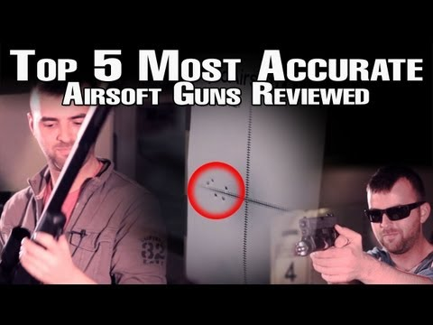 TOP 5 AIRSOFT GUNS IN THE WORLD - ACCURACY - EpicAirsoftHD