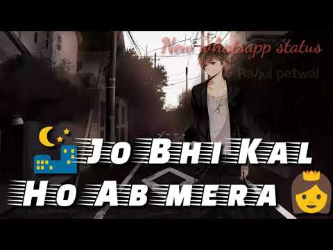 Jo Bhi Jitne Pal Jeeyu New whataapp status video songs 2018 hindi song status song love video song