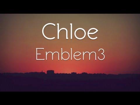 Emblem3 - Chloe (Lyrics)