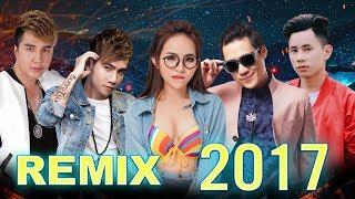 Liên Khúc Nhạc Trẻ Remix Hay Nhất Tháng 9 2017 - Những Ca Khúc Nhạc Trẻ Remix Hot Nhất Bảng Xếp Hạng