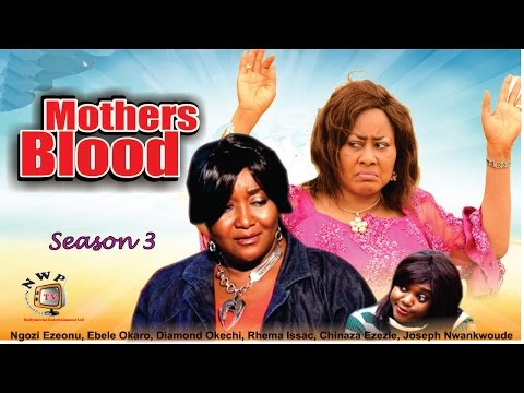 Mother's Blood 3    -  2016 Latest Nigerian Nollywood Movies
