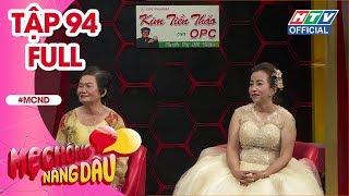 """MẸ CHỒNG NÀNG DÂU   Con dâu kể chuyện """"sọc dưa"""" lần đầu gặp mẹ chồng   MCND #94 FULL   5/1/2019"""