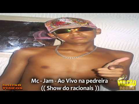 MC - JAM AO VIVO NA PEDREIRA (( SHOW DO RACIONAIS ))