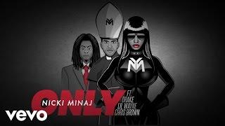 Nicki Minaj Only Audio Ft Drake Lil Wayne Chris Brown