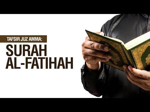 Tafsir Juz Amma: Surah Al-Fatihah - Ustadz Khairullah Anwar Luthfi, Lc