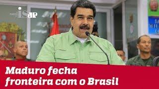 Ditador Maduro fecha fronteira com o Brasil