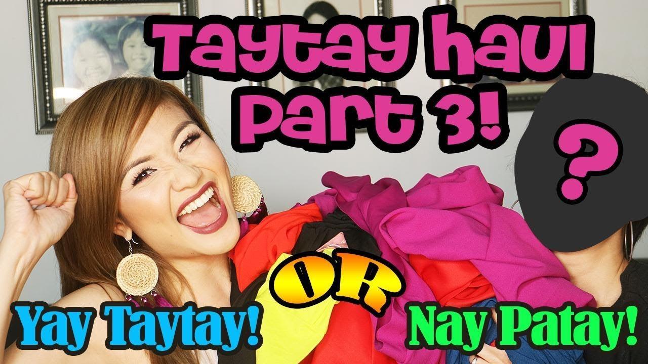BEST TAYTAY HAUL! PART 3  YAY TAYTAY OR NAY PATAY EPISODE 1  MRS. F