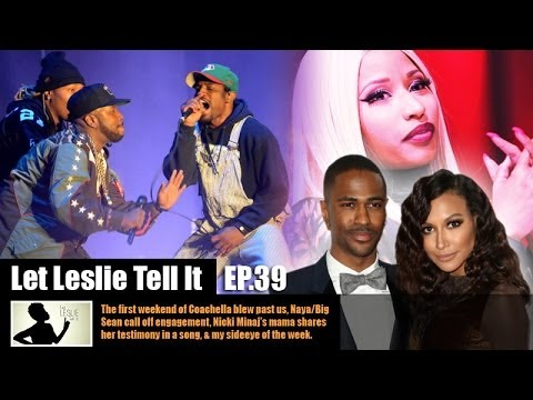 Let LESLIE Tell It [39: Outkast's Reunion, Momma Minaj Sings & Big Sean/Naya Split]
