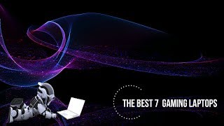 BEST 7 GAMING LAPTOPS 2019