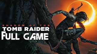 Shadow of The Tomb Raider - Gameplay Walkthrough Part 1 FULL GAME No Commentary