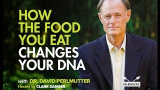 How The Food You Eat Changes Your DNA | Dr. David Perlmutter