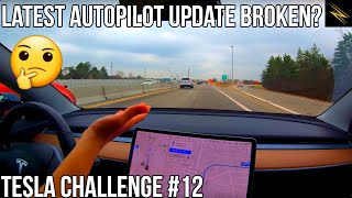 Did Tesla Stop the Latest Update Because Autopilot Broke? | TESLA CHALLENGE #12 | Full Self Driving