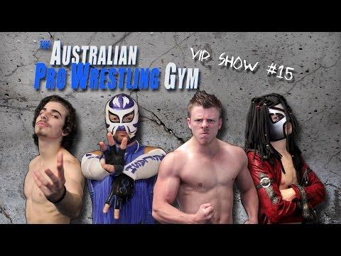 The Australian Pro Wrestling Gym VIP Show #15