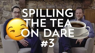 Spilling the Dare Tea #3: How (NOT) To Direct A Sex Scene