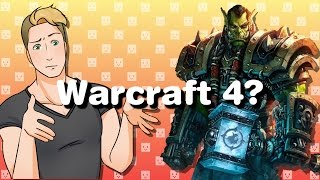 Where is Warcraft 4? // Journal Update