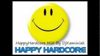 Happy Hardcore Mix By DjKaminiak Vol. 1