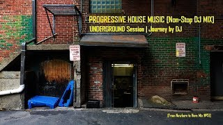PROGRESSIVE HOUSE MUSIC [+3HRS Non-Stop DJ MIX] UNDERGROUND SESSION