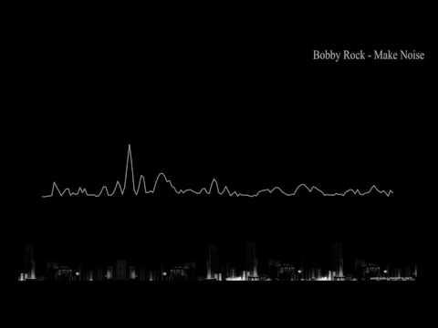 Bobby Rock - Make Noise (HOA 259)