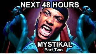 Next 48 Hours With Mystikal Part 2